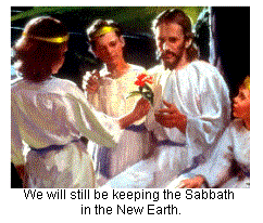 We will still be keeping the Sabbath in the New Earth.